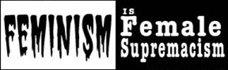 Poster: Feminism is Female Supremacism