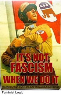 feminist logic: It's not fascism when we do it!